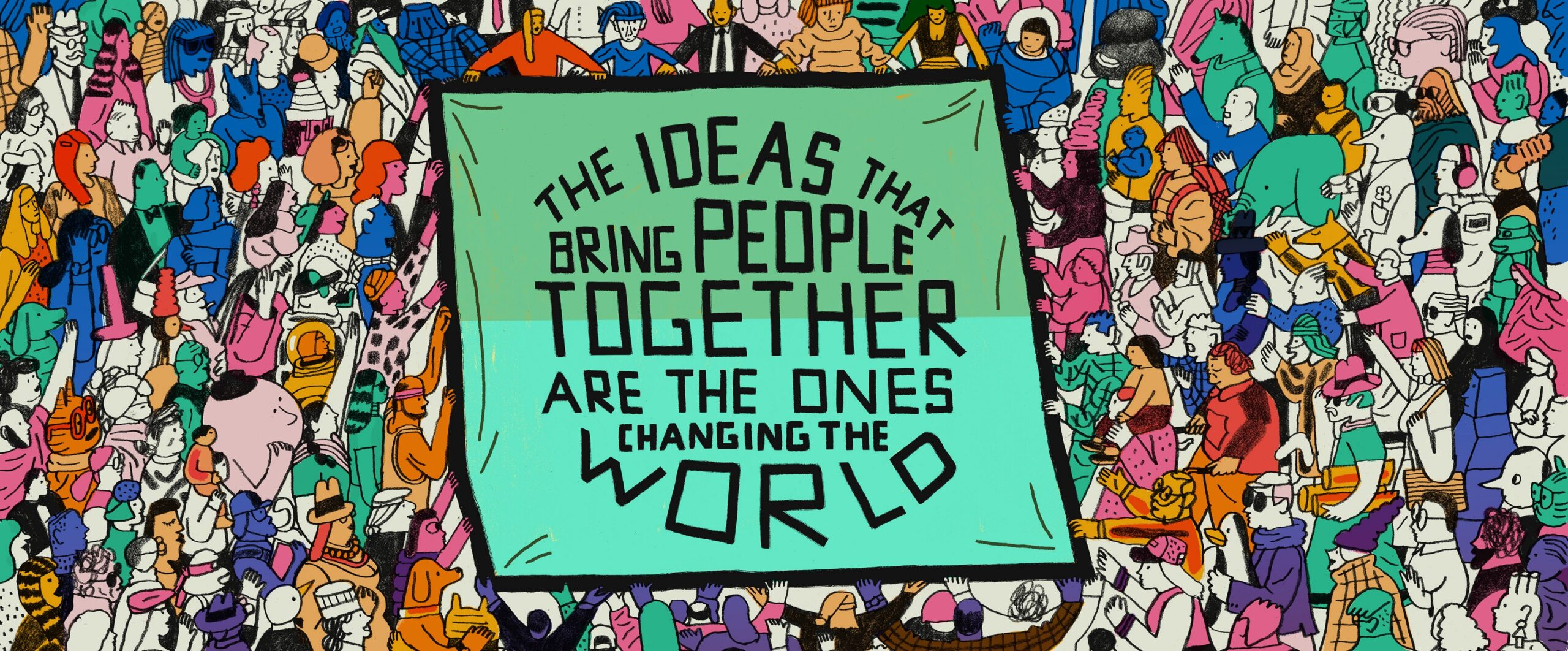 ideas that bring people together.